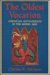 The Oldest Vocation: Christian Motherhood in the Middle Ages