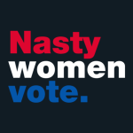 Nasty Women Vote - Shop FishBiscuit